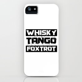 WTF Whisky Tango Foxtrot Military NATO Phonetic Alphabet  iPhone Case