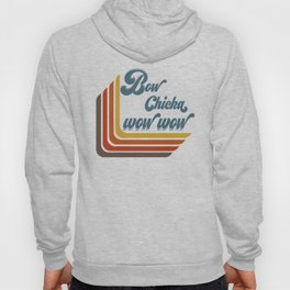 Bow Chicka Wow Wow Hoody