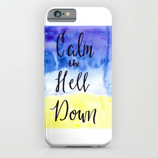 Inspirational Quote: Calm the Hell Down iPhone & iPod Case