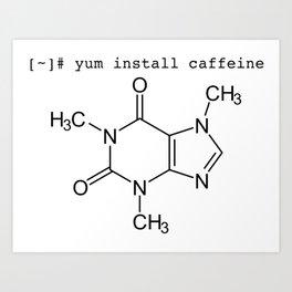 yum install caffeine -y Art Print