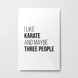 Karate Funny Quote Metal Print