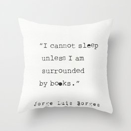 Jorge Luis Borges quote Throw Pillow