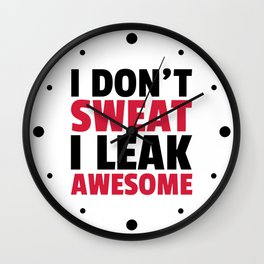 I Don't Sweat Funny Gym Quote Wall Clock