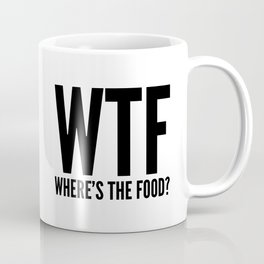 WTF Where's The Food Coffee Mug