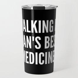 Walking is man s best medicine Travel Mug