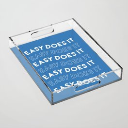 Easy Does It Acrylic Tray