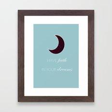 Have Faith In Your Dreams I Framed Art Print