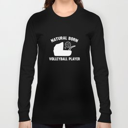 Natural Born Volleyball Player Long Sleeve T-shirt