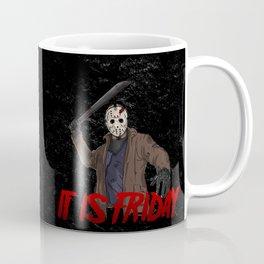 IT IS FRIDAY Coffee Mug