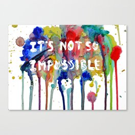 It's Not So Impossible Canvas Print