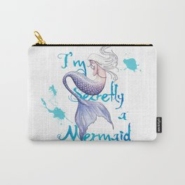 Secretly a Mermaid Carry-All Pouch
