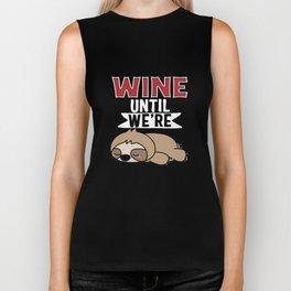 Wine Until We're Slothed Biker Tank