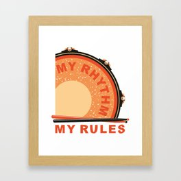 My Rhythm My Rules Framed Art Print