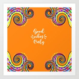 Good Vibes Only (Colorful Swirl Doodles) Art Print