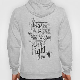 Fight that, quote for motivation and inspiration by Grace Hopper, positive vibes, life change Hoody