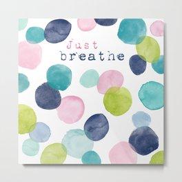 Just Breathe Watercolor Metal Print