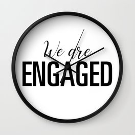 We are engaged Wall Clock