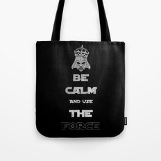 Be Calm and Use The Force Tote Bag