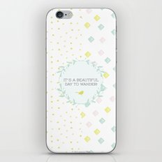 It's a beautiful day to wander iPhone Skin