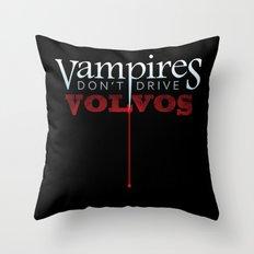 Vampires Don't Drive Volvos Throw Pillow