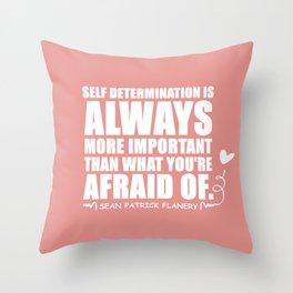 Flanery Self Determination Vs Fear Throw Pillow