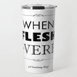 Just Taxidermy Things: Fleshing Travel Mug