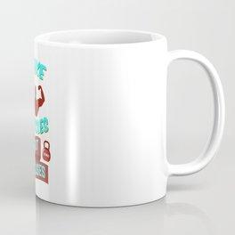 Make Muscles Not Excuses Coffee Mug