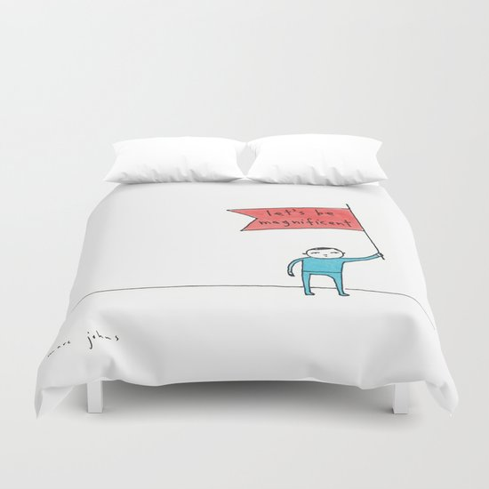 let's be magnificent Duvet Cover
