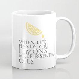 When life gives you lemons, make essential oils Coffee Mug