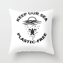 Keep Our Sea Plastic-Free Throw Pillow