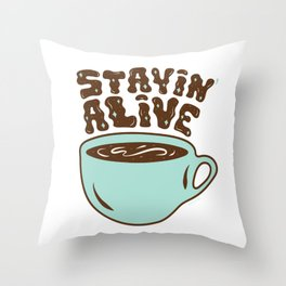 Stayin' Alive in Turquoise Throw Pillow