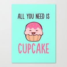 Cupcake is LIFE Canvas Print