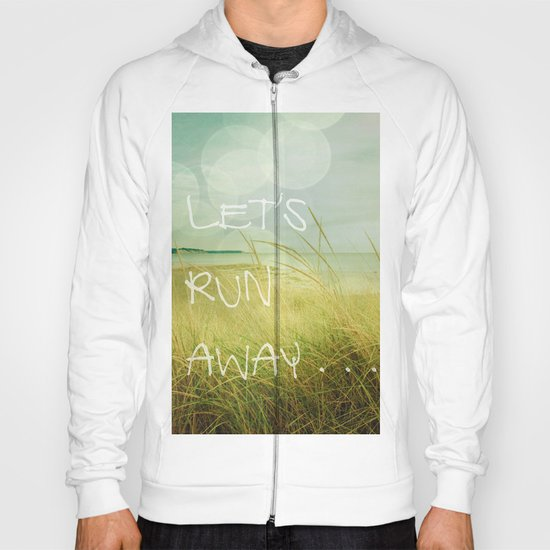 Let's Run Away Hoody