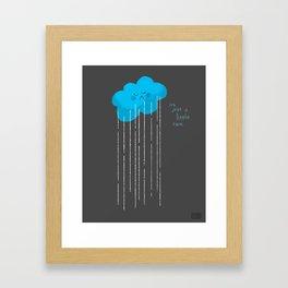 It's Just A Little Rain Framed Art Print