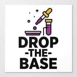 Drop The Base Canvas Print