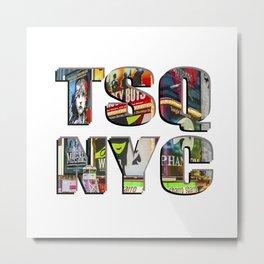 TSQ NYC, Times Square New York City lettering. Metal Print
