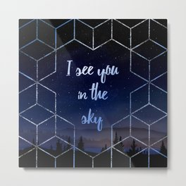 I See You In The Sky Typography Design Metal Print