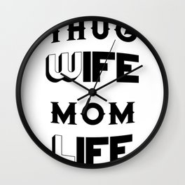 Thug Wife Mom Life Mother's Day Gifts Wall Clock