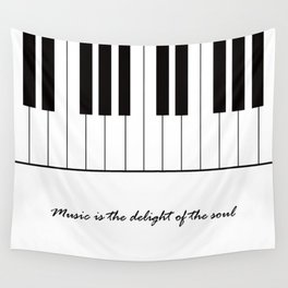 Music is the delight of the soul Wall Tapestry