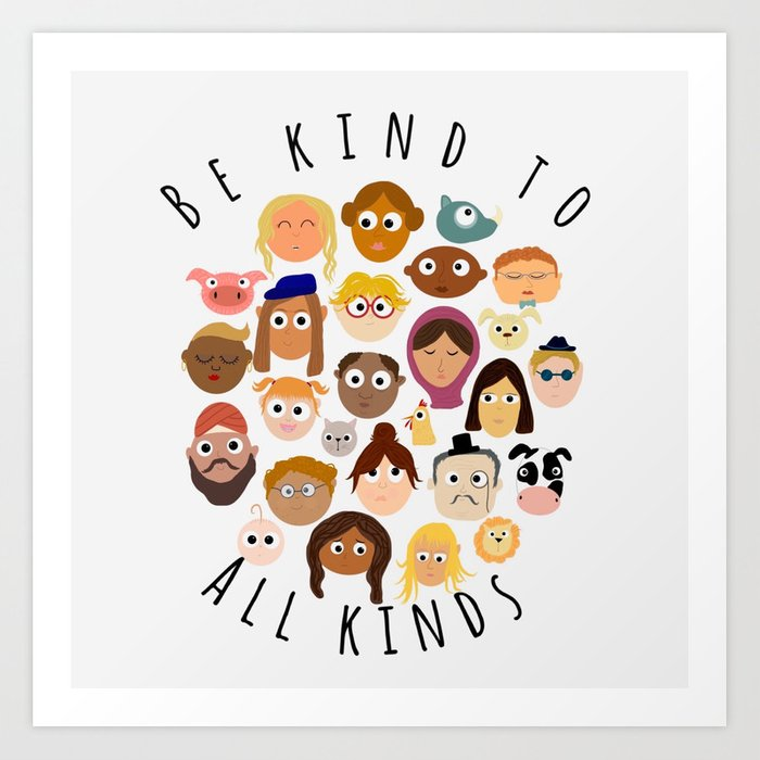 Be Kind to Every Kind