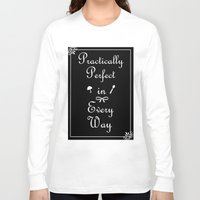 mary poppins Long Sleeve T-shirts featuring Mary Poppins Practically Perfect by Whimsy and Nonsense