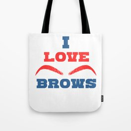 Pretty & Sexy Eyebrow Tshirt Design I love brows Tote Bag