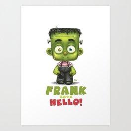 Frank says hello! Art Print