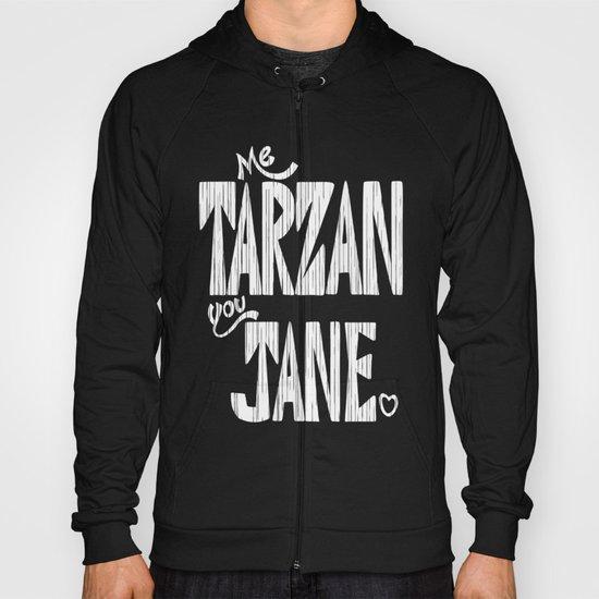 ME TARZAN YOU JANE. Hoody