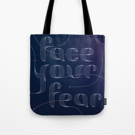 Face Your Fear Tote Bag