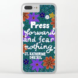 Press Forward And Fear Nothing II Clear iPhone Case