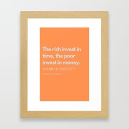 The rich invest in time, the poor invest in money. | Warren Buffett Quote Framed Art Print