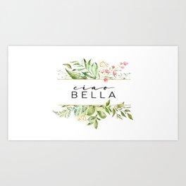 Ciao Bella, Goodbye Prety Lady, Bella Quote, Love Quote, Bella Art Print