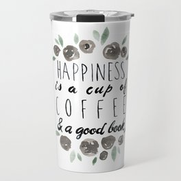 Happiness is a Cup of Coffee and a Good Book Travel Mug