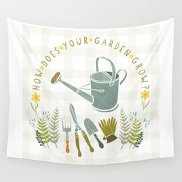 How Does Your Garden Grow? Wall Tapestry